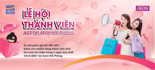 LỄ HỘI THÀNH VIÊN ACS TẠI AEON HẢI PHÒNG